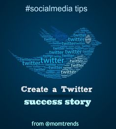 Tips for Twitter Success: For Businesses, Brands and Individuals #socialmedia