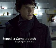 "that's how i feel when ever anyone mentions the series.. ""the one with Benedict Cumberbatch?- no? then i don't care."""