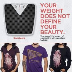 Beauty goes beyond the dress size, beyond the number on the scale, beyond the reflection in the mirror.    Help girls struggling with anorexia & bulimia find VICTORY over these deadly diseases.    HELP HERE ➤ www.sevenly.org/Veronica