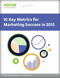 10 Metrics for 2013 #Marketing Success Free Guide $0.00. Listen to Vocus--they are tops in their field.