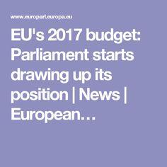 EU's 2017 budget: Parliament starts drawing up its position | News | European…