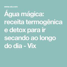Água mágica: receita termogênica e detox para ir secando ao longo do dia - Vix