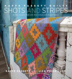 Kaffe Fassett Quilts - Shots and Stripes