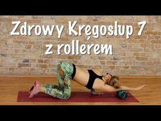 Zdrowy Kręgosłup 7/ trening z rollerem - YouTube Easy Workouts, Back Pain, Pilates, Health Fitness, Exercise, Yoga, How To Plan, Stretching, Bikinis