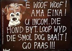 ashoop - Google Search Sweet Quotes, Afrikaans, Diy Crafts, Humor, Funny, Dogs, Cute, Brush Strokes, Facts