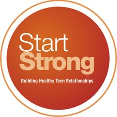 Start Strong - is working to help build healthy teen relationships.