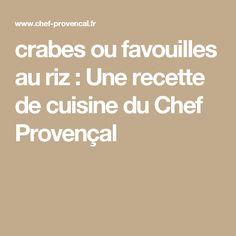 crabes ou favouilles au riz  : Une recette de cuisine du Chef Provençal