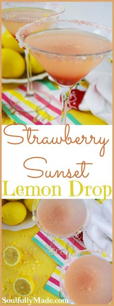 Southern summers are full of hot days and a slower pace. What better way to cool off and enjoy the day than with a tropical, fruity & spirited drink?  Like this Strawberry Sunset Lemon Drop