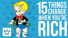 15 Things That Change Once You Get #Rich https://www.youtube.com/watch?v=qrvW6BQiVos