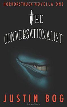 The Conversationalist: Horrorstruck Novella One by Justin... https://www.amazon.com/dp/0985475196/ref=cm_sw_r_pi_dp_x_8m-4ybXNDR591