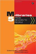 M-Libraries : from Devices to People >edited by Gill Needham and Mohamed Ally #DOEBibliography