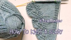 HOW TO KNIT A SCARF: Saroyan scarf |TeoMakes