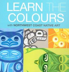 Learn the Colours with Northwest Coast Native Art, Board Book.  Red - Salmon by Corey Bulpitt, Haida. Blue - Owl by Maynard Johnny Jr., Salish, Kwakwaka'wakw. Y