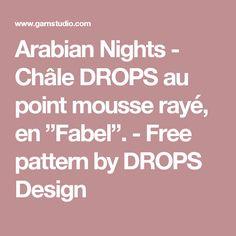"Arabian Nights - Châle DROPS au point mousse rayé, en ""Fabel"". - Free pattern by DROPS Design"