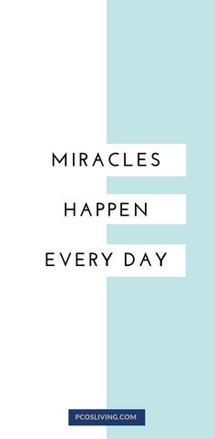 Miracles happen every single day! Remember that. // Inspirational Quotes for Women // Dreams come true // Belief & Mindset | PCOSLiving.com