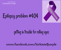 Doesn't help that I am legally blind so my eye always twitches. Epilepsy Problems / Epilepsy Awareness
