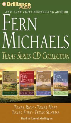 Fern Michaels Texas Series CD Collection: Texas Rich, Texas Heat, Texas Fury, Texas Sunrise by Fern Michaels,http://www.amazon.com/dp/1423323114/ref=cm_sw_r_pi_dp_4ZYdtb1ETWRZFY7Y
