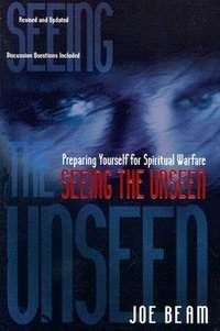 Seeing the Unseen: Preparing Yourself for Spiritual Warfare - buy at http://www.marriagehelper.com/product/seeing-the-unseen/
