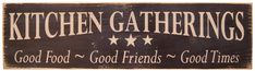Kitchen Gatherings Sign says it all about the heart of the home! Only $17.99 at Kruenpeeper Creek Gifts