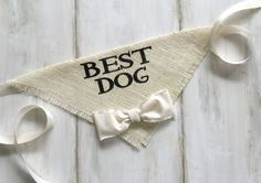 Your sweet boy will arrive in style in his Best Dog bandana. Great for engagement photos, save the date cards and bridal shower gifts! ~ Ivory Burlap with a cotton fabric bowtie ~ Bowtie in any color