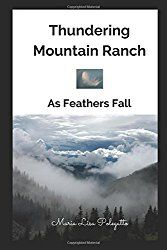 Thundering Mountain Ranch: As Feathers Fall