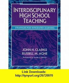 Interdisciplinary High School Teaching Strategies for Integrated Learning (9780205157105) John Henrik Clarke, Russell M. Agne , ISBN-10: 0205157106  , ISBN-13: 978-0205157105 ,  , tutorials , pdf , ebook , torrent , downloads , rapidshare , filesonic , hotfile , megaupload , fileserve