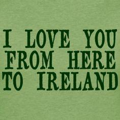 From Here to Ireland . or if in Ireland: here to Heaven . Ireland IS… Irish Celtic, Irish Men, Irish Quotes, Irish Sayings, Irish Catholic, Irish Eyes Are Smiling, Irish Girls, Irish Blessing, England And Scotland