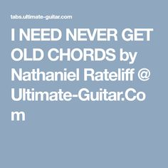I NEED NEVER GET OLD CHORDS by Nathaniel Rateliff @ Ultimate-Guitar.Com