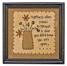 "Happiness Sampler ""Happiness often sneaks in through a door you didn't know you left open."