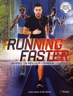 Running faster : devenez un meilleur coureur / Julian      Goater & Don Melvin ; [traduction Kevin Daumié]. How To Run Faster, Kindle, Running, Movies, Movie Posters, Sport, Runners, Popular Books, Playlists