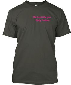 Limited Edition Girls Hunt T-Shirts   Teespring