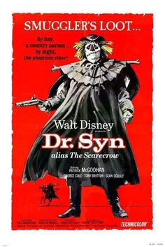 Dr. Syn, Alias the Scarecrow (1964).  I love this just as much now as I did when I saw it as a first-grader.  More, maybe.  One of the very best family films you will ever come across.  Ever.