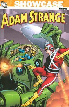 ADAM STRANGE, en SHOWCASE 17 (1958)    Adam Strange es un arqueólogo que está en Perú y mediante el poder de un rayo teleportador es enviado al Planeta Rann, donde descubre un traje con propulsor y una pistola de rayos. Allí se convierte en el protector del planeta contra amenazas alienígenas.