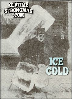"""An """"Ice Cold"""" Strength Feat - www.oldtimestrongman.com"""