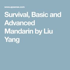 Survival, Basic and Advanced Mandarin by Liu Yang Survival, Language, Education, Languages, Onderwijs, Learning, Language Arts