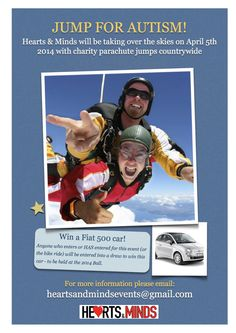 Jump for Autism is a fantastic opportunity to skydive in aid of Hearts And Minds Challenge on April You will do a tandem jump. Tandem Jump, Fiat 500 Car, April 5th, Last Chance, Heart And Mind, Fundraising, Autism, Charity, Hearts
