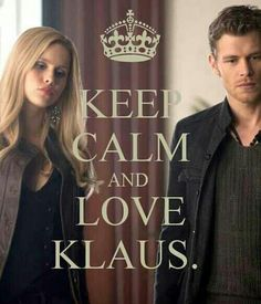 keep calm and love klaus