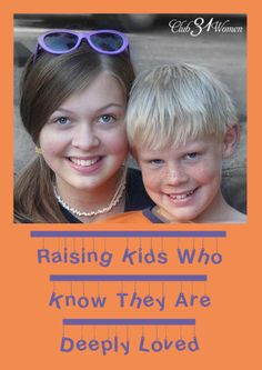 Raising Kids Who Know They Are Deeply Loved