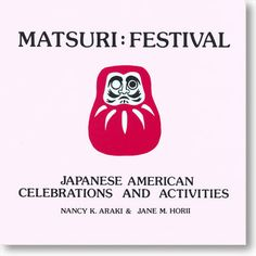 Matsuri: Festival Japanese American Celebrations and Activities