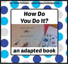 This adapted book is great to work on the 'how' question and sequencing. This book works on the essential skills of making inferences, vocabulary, and question answering.  by theautismhelper.com