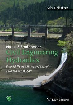 Civil engineering hydraulics : essential theory with worked examples / Nalluri & Featherstone's , Martin Marriott