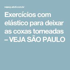 Exercícios com elástico para deixar as coxas torneadas – VEJA SÃO PAULO