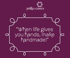 When life gives you hands, make handmade!
