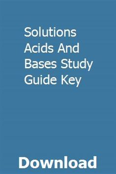 Solutions Acids And Bases Study Guide Key pdf download full online