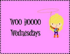 Whoo Hooo Wednesdays