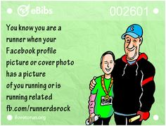 You know you are a runner when your Facebook profile picture or cover photo has a picture of you running or is running related.
