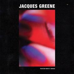 Jacques Greene - Phantom Vibrate Remixes - LuckyMe - Bleep Store