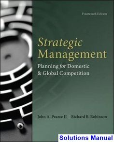 50 best solutions manual download images on pinterest textbook strategic management planning for domestic and global competition 14th edition pearce solutions manual test bank fandeluxe Gallery