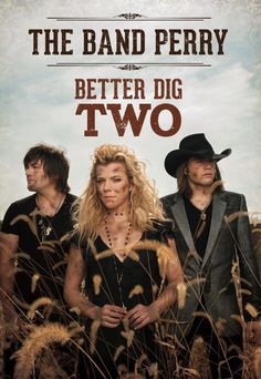 I <3 The Band Perry's new Song, Better Dig Two!
