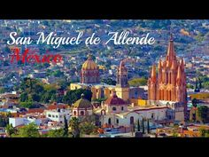 San Miguel de Allende Tour - Mexico's Prettiest City - YouTube